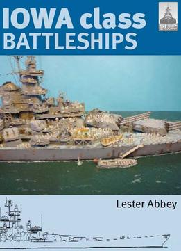 Download ebook Shipcraft 17 – Iowa Class Battleships
