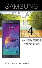 Samsung Galaxy Note 4: An Easy Guide For Seniors