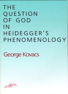 Download ebook The Question Of God In Heidegger's Phenomenology (studies In Phenomenology & Existential Philosophy)