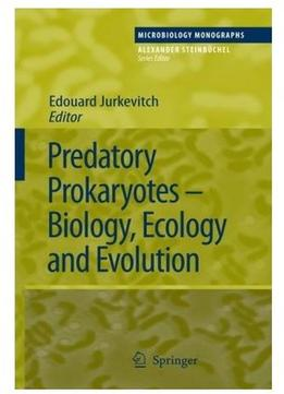 Download ebook Predatory Prokaryotes: Biology, Ecology & Evolution