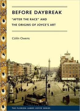Download Before Daybreak: After The Race & The Origins Of Joyce's Art