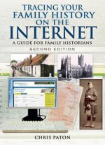 Tracing Your Family History On The Internet: A Guide For Family Historians, Second Edition