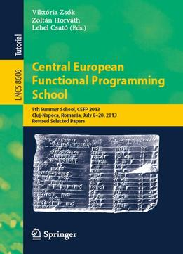 Download ebook Central European Functional Programming School (lecture Notes In Computer Science)