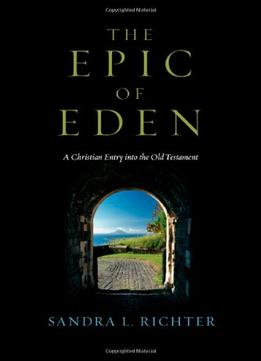 Download ebook The Epic Of Eden: A Christian Entry Into The Old Testament