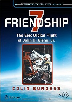 Download Friendship 7: The Epic Orbital Flight of John H. Glenn, Jr. (Springer Praxis Books)