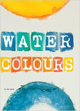 Download ebook Water Colours (paint It)