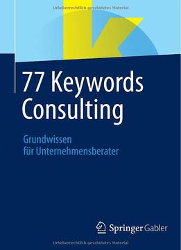 Download ebook 77 Keywords Consulting: Grundwissen Für Unternehmensberater