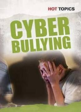 Download ebook Cyber Bullying (hot Topics) By Nick Hunter