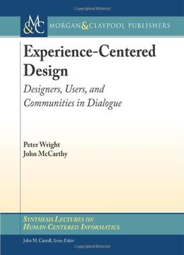 Download ebook Experience-centered Design: Designers, Users, & Communities In Dialogue