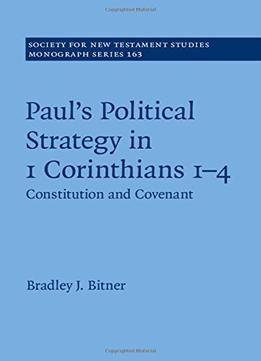 Download ebook Paul's Political Strategy in 1 Corinthians 1-4: Volume 163: Constitution & Covenant