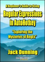 A Beginner's Guide To Using Regular Expressions In Autohotkey