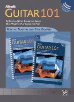 Alfred's Guitar 101, Bk 1 & 2: An Exciting Group Course For Adults Who Want To Play Guitar For Fun!