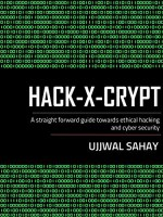 Hack-x-crypt: A Straight Forward Guide Towards Ethical Hacking And Cyber Security