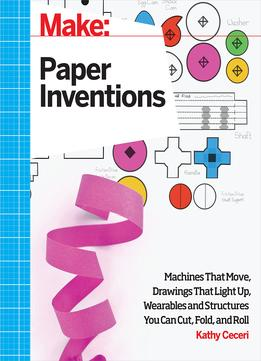 Download ebook Make: Paper Inventions