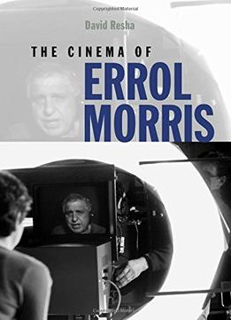 Download The Cinema Of Errol Morris