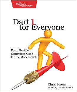 Download ebook Dart 1 For Everyone: Fast, Flexible, Structured Code For The Modern Web