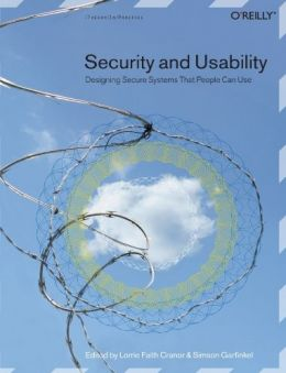 Download Security & Usability: Designing Secure Systems that People Can Use