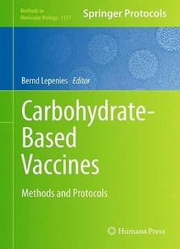 Download ebook Carbohydrate-based Vaccines: Methods & Protocols