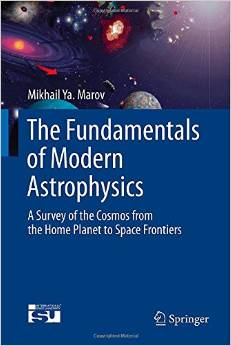 Download The Fundamentals Of Modern Astrophysics: A Survey Of The Cosmos From The Home Planet To Space Frontiers