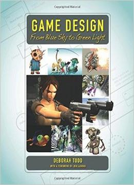 Download ebook Game Design: From Blue Sky To Green Light