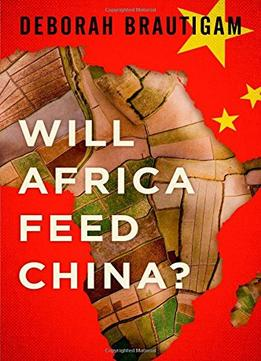 Download ebook Will Africa Feed China?