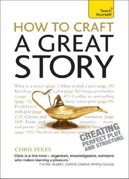 Download ebook How To Craft A Great Story: A Teach Yourself Guide