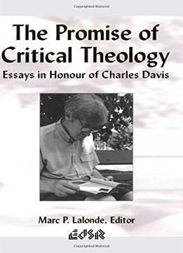 Download ebook The Promise Of Critical Theology: Essays In Honour Of Charles Davis (editions Sr)