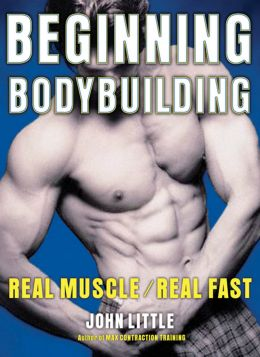 Download ebook Beginning Bodybuilding: Real Muscle/Real Fast