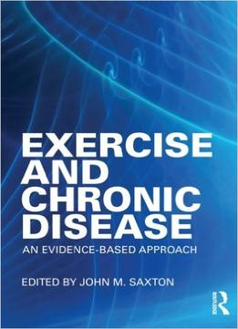 Download ebook Exercise & Chronic Disease: An Evidence-based Approach