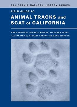 Download Field Guide To Animal Tracks & Scat Of California
