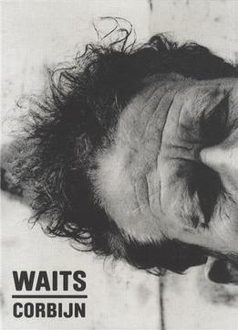 Download Anton Corbijn / Tom Waits '77-'11
