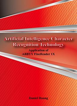Download Artificial Intelligence Character Recognition Technology – Application Of Abbyy Finereader 1x