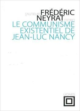 Download Le Communisme Existentiel De Jean-luc Nancy