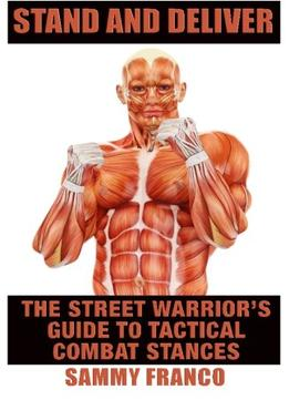 Download Stand & Deliver: A Street Warrior's Guide To Tactical Combat Stances