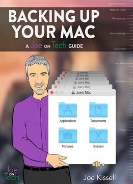 Download Backing Up Your Mac: A Joe On Tech Guide