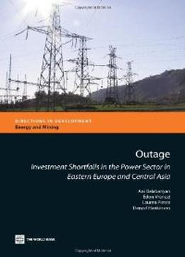 Download ebook Outage: Investment Shortfalls In The Power Sector In Eastern Europe & Central Asia