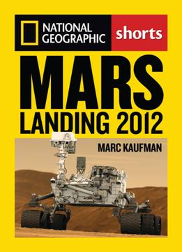 Download Mars Landing 2012: Inside The Nasa Curiosity Mission
