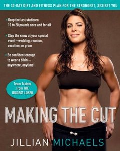 Download ebook Making the Cut: The 30-Day Diet & Fitness Plan for the Strongest, Sexiest You