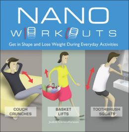 Download ebook Nano Workouts: Get in Shape & Lose Weight During Everyday Activities
