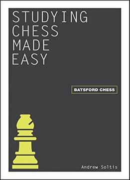 Download Studying Chess Made Easy (batsford Chess)