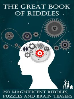 Download The Great Book of Riddles: 250 Magnificent Riddles, Puzzles & Brain Teasers
