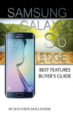 Samsung Galaxy S6 Edge: Best Features Buyer's Guide