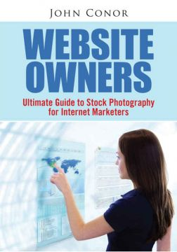 Download ebook Website Owners: Ultimate Guide to Stock Photography for Internet Marketers