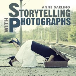 Download Storytelling with Photographs: How to Create a Photo Essay