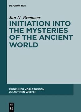 Download ebook Initiation Into The Mysteries Of The Ancient World