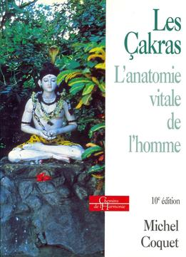 Download ebook Les Çakras - L'anatomie vitale de l'homme