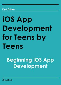 Download ebook Ios App Development For Teens By Teens: Beginning Ios App Development