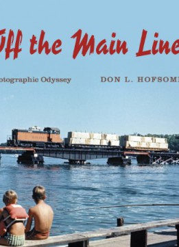 Download Off The Main Lines: A Photographic Odyssey (railroads Past & Present)