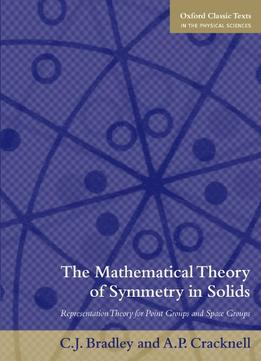 Download The Mathematical Theory Of Symmetry In Solids: Representation Theory For Point Groups & Space Groups
