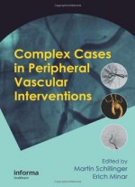 Complex Cases In Peripheral Vascular Interventions